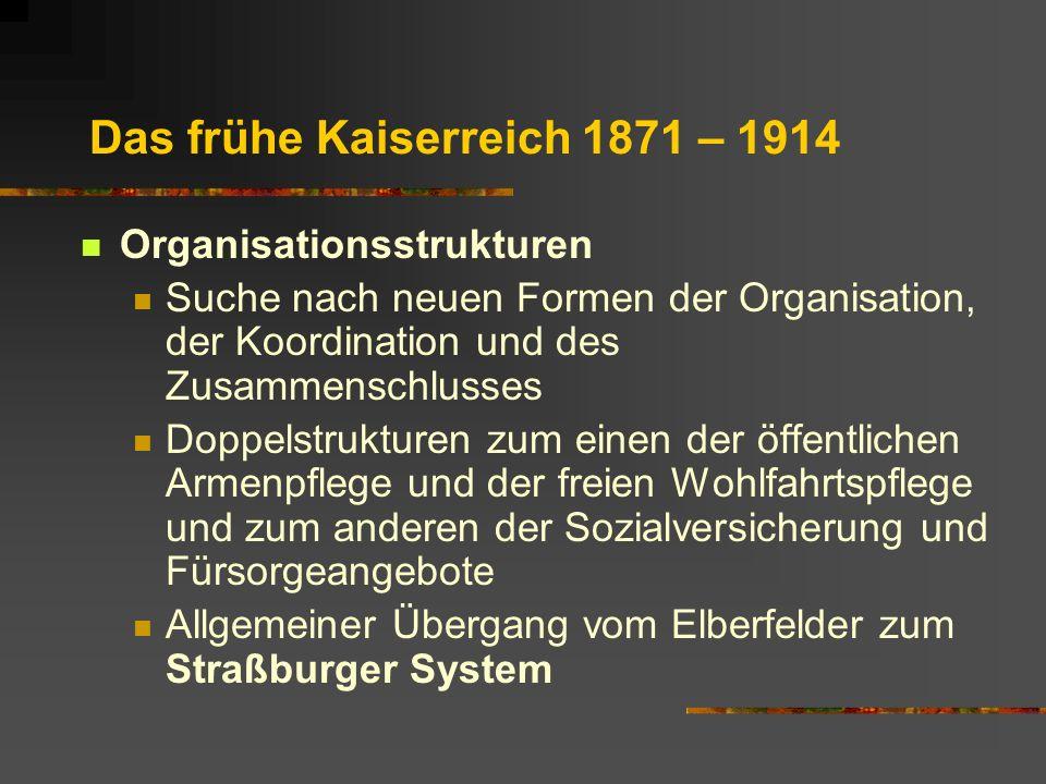 Das frühe Kaiserreich 1871 – 1914 Organisationsstrukturen Suche nach neuen Formen der Organisation, der Koordination und des Zusammenschlusses Doppels