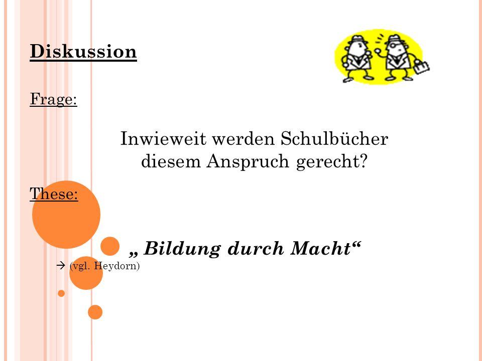 Diskussion Frage: Bildung durch Macht (vgl.