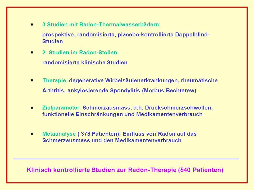 AAAAAAAAA BBBBBBBBBB AAAAAAAAA 3 Studien mit Radon-Thermalwasserbädern: prospektive, randomisierte, placebo-kontrollierte Doppelblind- Studien 2 Studi
