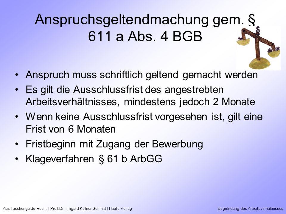 Aus Taschenguide Recht | Prof.Dr. Irmgard Küfner-Schmitt | Haufe VerlagBegründung des Arbeitsverhältnisses Anspruchsgeltendmachung gem. § 611 a Abs. 4