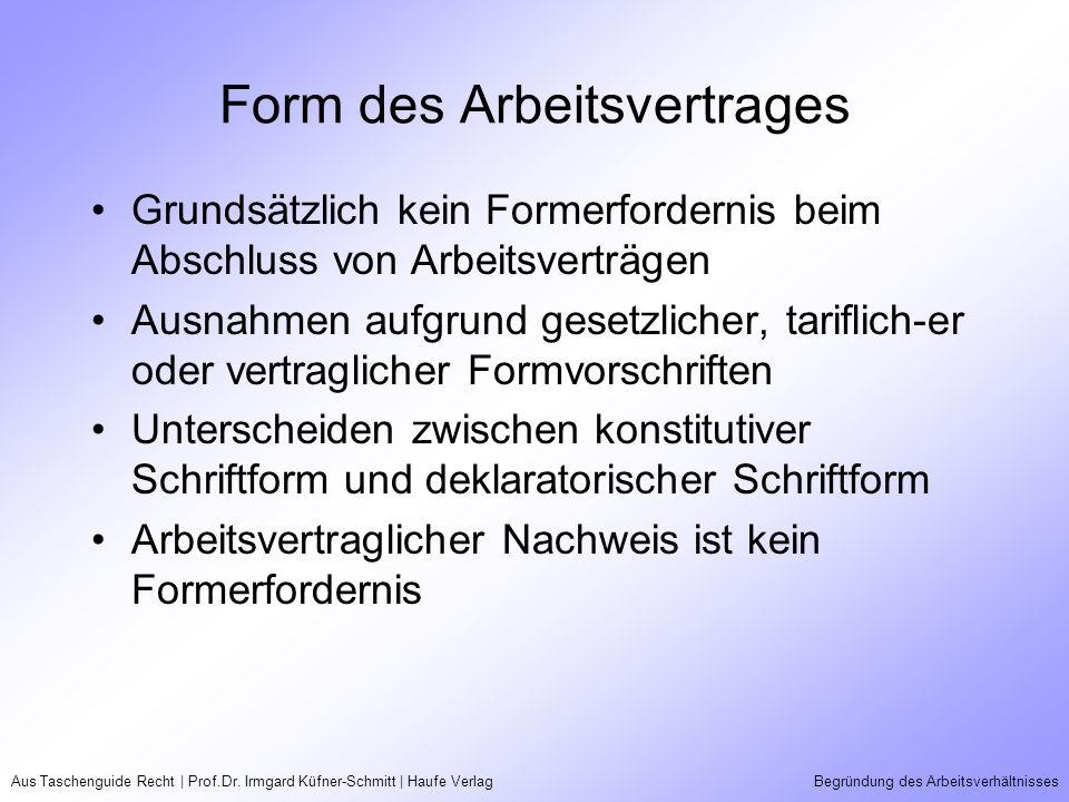 Aus Taschenguide Recht | Prof.Dr. Irmgard Küfner-Schmitt | Haufe VerlagBegründung des Arbeitsverhältnisses Form des Arbeitsvertrages Grundsätzlich kei