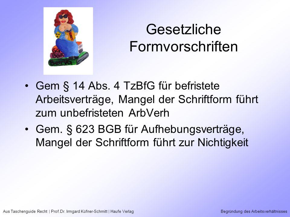 Aus Taschenguide Recht | Prof.Dr. Irmgard Küfner-Schmitt | Haufe VerlagBegründung des Arbeitsverhältnisses Gesetzliche Formvorschriften Gem § 14 Abs.
