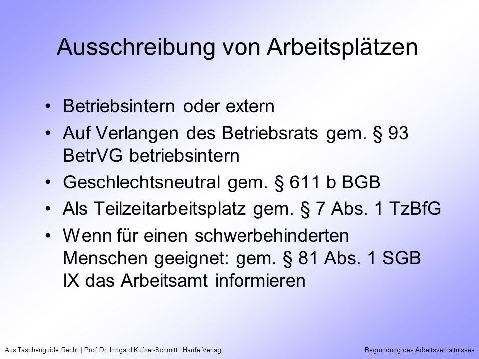 Aus Taschenguide Recht | Prof.Dr. Irmgard Küfner-Schmitt | Haufe VerlagBegründung des Arbeitsverhältnisses Ausschreibung von Arbeitsplätzen Betriebsin