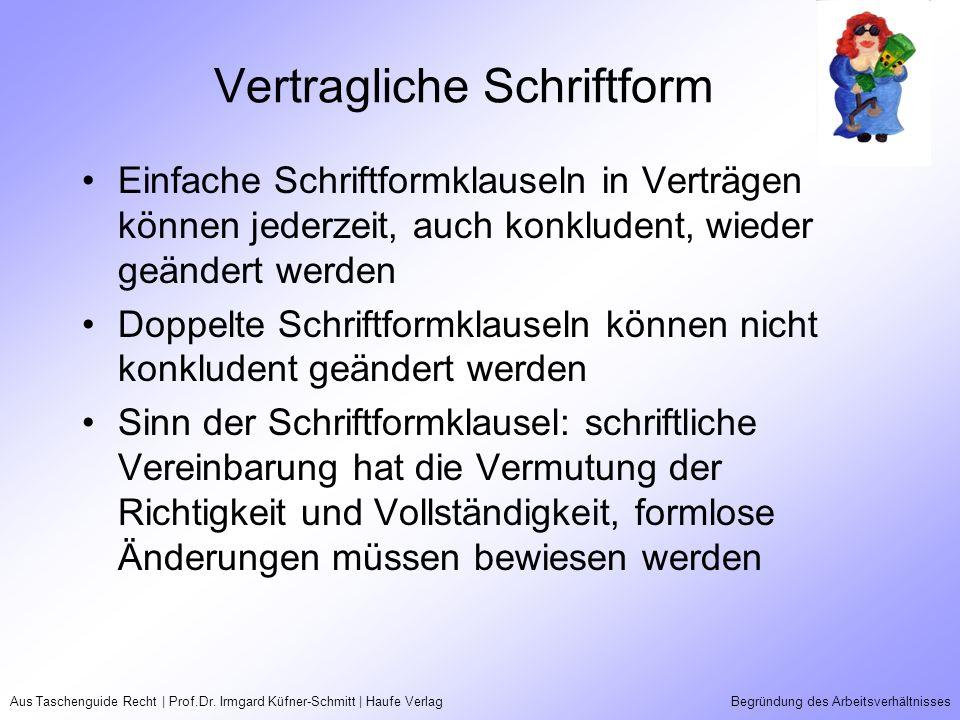 Aus Taschenguide Recht | Prof.Dr. Irmgard Küfner-Schmitt | Haufe VerlagBegründung des Arbeitsverhältnisses Vertragliche Schriftform Einfache Schriftfo