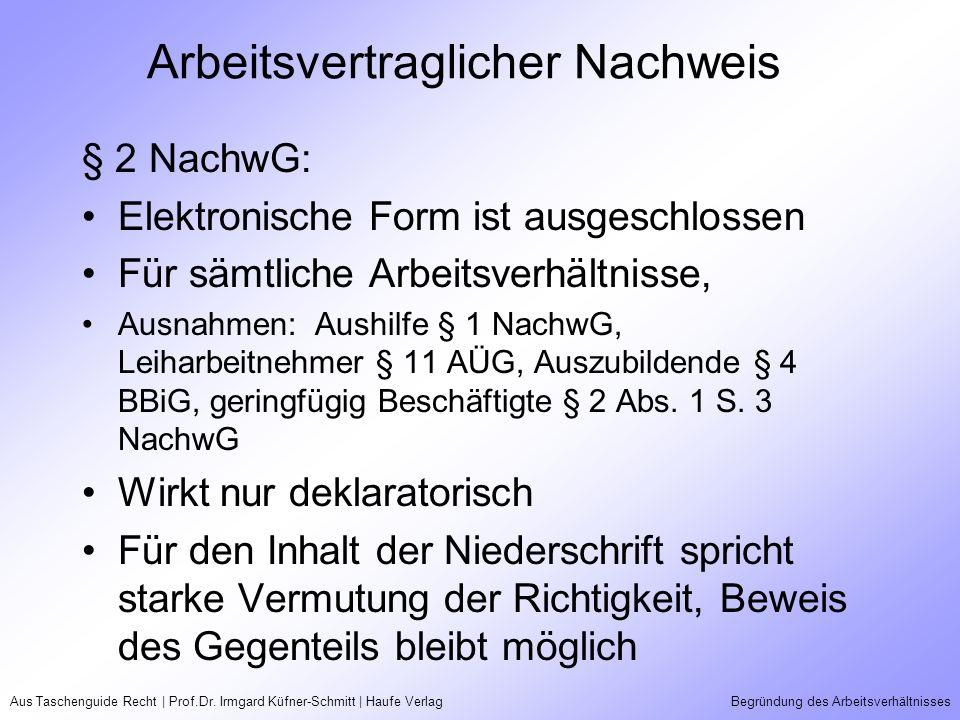 Aus Taschenguide Recht | Prof.Dr. Irmgard Küfner-Schmitt | Haufe VerlagBegründung des Arbeitsverhältnisses Arbeitsvertraglicher Nachweis § 2 NachwG: E