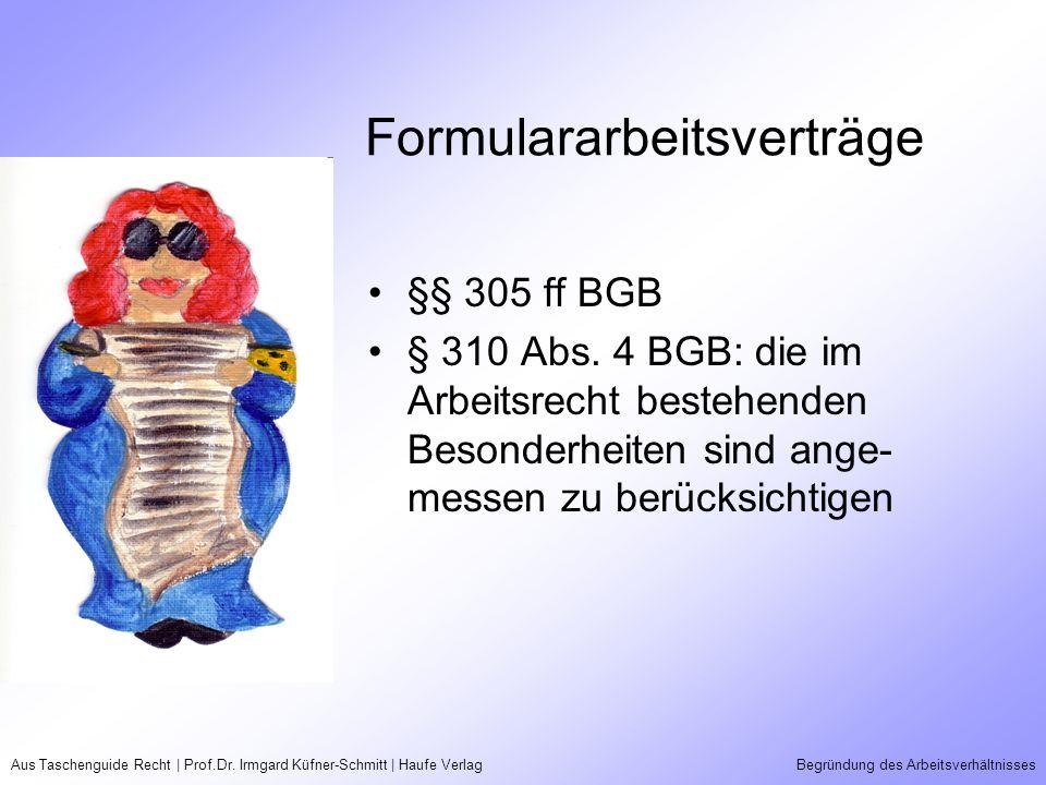 Aus Taschenguide Recht | Prof.Dr. Irmgard Küfner-Schmitt | Haufe VerlagBegründung des Arbeitsverhältnisses Formulararbeitsverträge §§ 305 ff BGB § 310