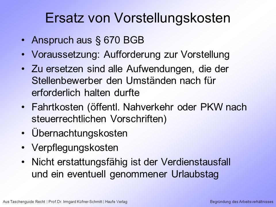 Aus Taschenguide Recht | Prof.Dr. Irmgard Küfner-Schmitt | Haufe VerlagBegründung des Arbeitsverhältnisses Ersatz von Vorstellungskosten Anspruch aus