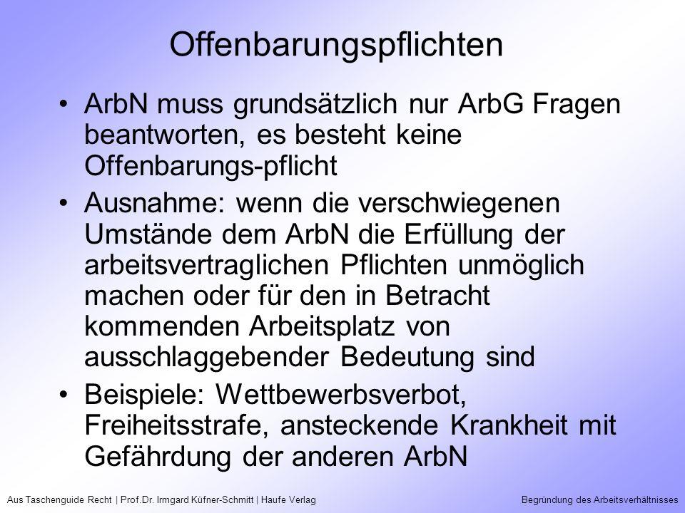 Aus Taschenguide Recht | Prof.Dr. Irmgard Küfner-Schmitt | Haufe VerlagBegründung des Arbeitsverhältnisses Offenbarungspflichten ArbN muss grundsätzli