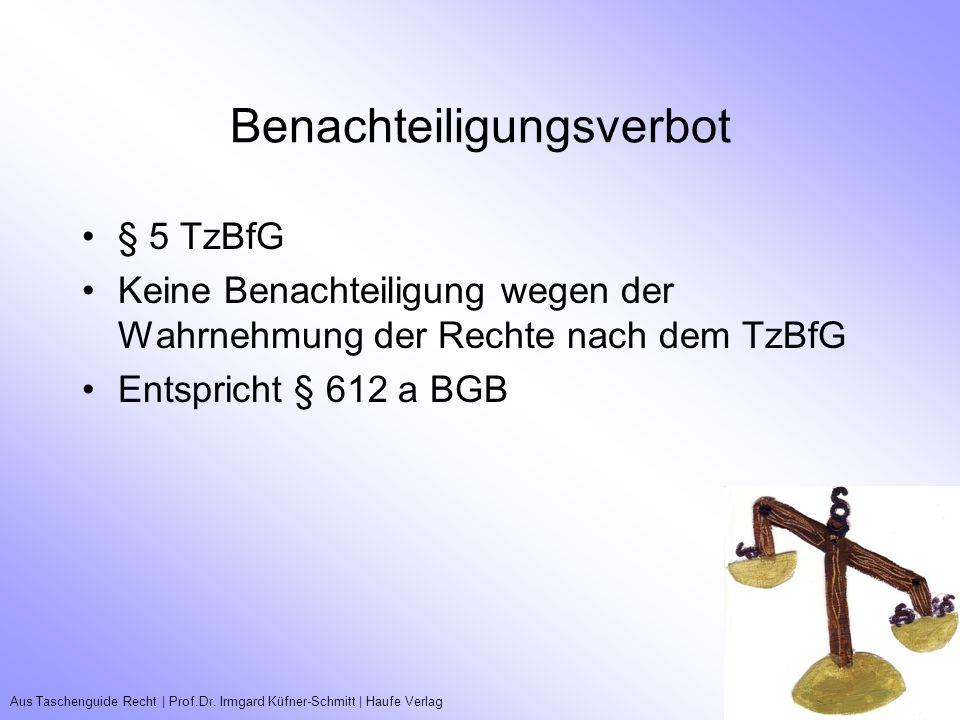 Aus Taschenguide Recht   Prof.Dr. Irmgard Küfner-Schmitt   Haufe VerlagTeilzeitarbeitsverhältnisse Benachteiligungsverbot § 5 TzBfG Keine Benachteilig