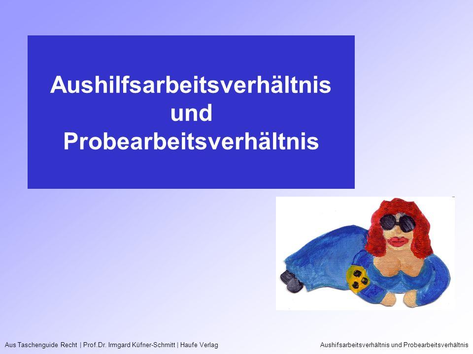 Aus Taschenguide Recht   Prof.Dr. Irmgard Küfner-Schmitt   Haufe VerlagAushifsarbeitsverhältnis und Probearbeitsverhältnis Aushilfsarbeitsverhältnis u