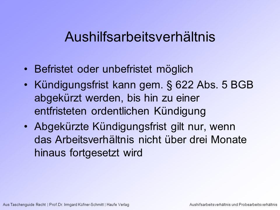 Aus Taschenguide Recht   Prof.Dr. Irmgard Küfner-Schmitt   Haufe VerlagAushifsarbeitsverhältnis und Probearbeitsverhältnis Aushilfsarbeitsverhältnis B