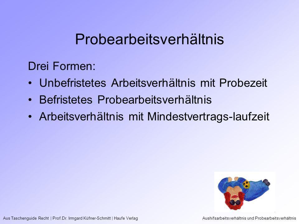 Aus Taschenguide Recht   Prof.Dr. Irmgard Küfner-Schmitt   Haufe VerlagAushifsarbeitsverhältnis und Probearbeitsverhältnis Probearbeitsverhältnis Drei