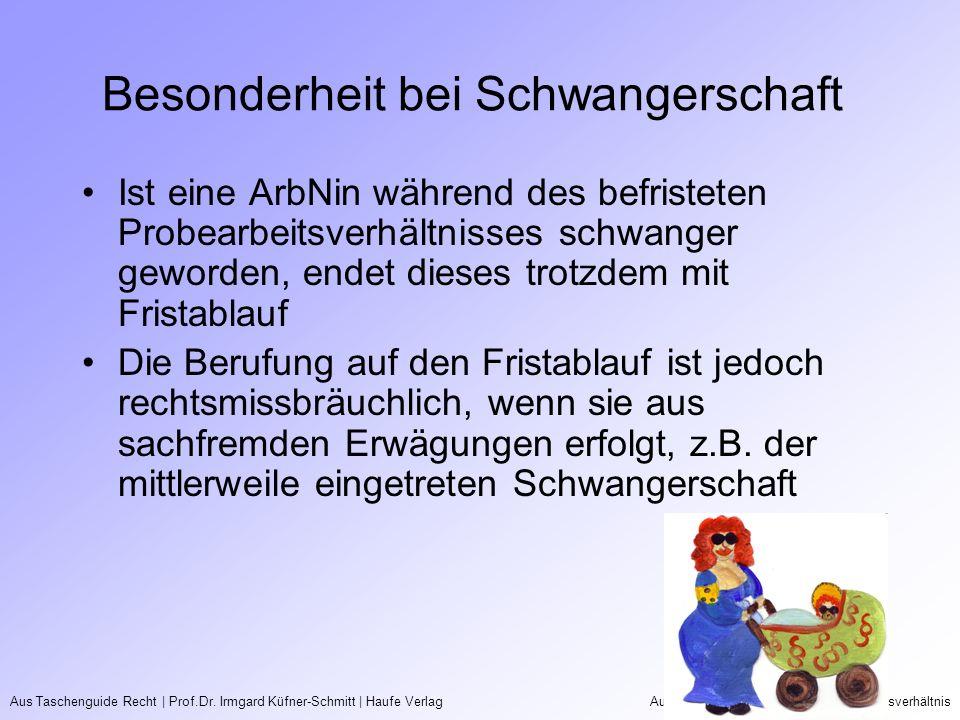 Aus Taschenguide Recht   Prof.Dr. Irmgard Küfner-Schmitt   Haufe VerlagAushifsarbeitsverhältnis und Probearbeitsverhältnis Besonderheit bei Schwangers