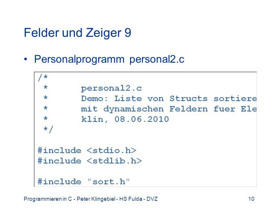 Programmieren in C - Peter Klingebiel - HS Fulda - DVZ10 Felder und Zeiger 9 Personalprogramm personal2.c