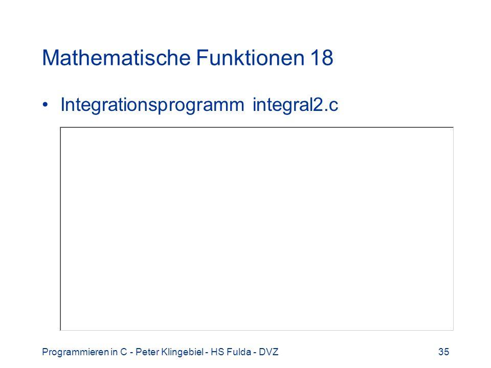 Programmieren in C - Peter Klingebiel - HS Fulda - DVZ35 Mathematische Funktionen 18 Integrationsprogramm integral2.c