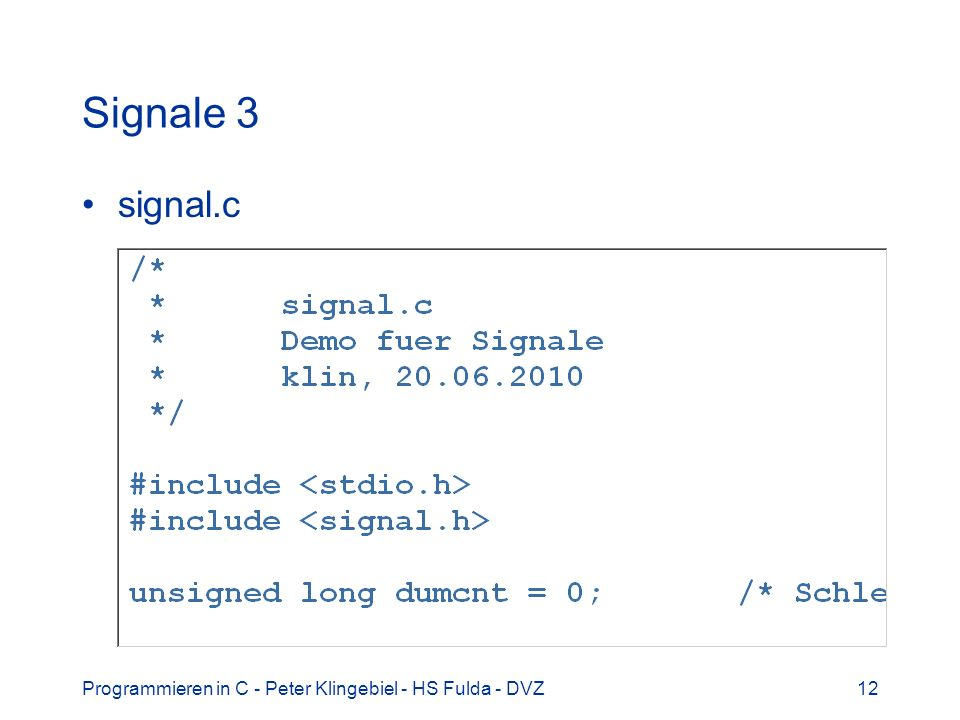 Programmieren in C - Peter Klingebiel - HS Fulda - DVZ12 Signale 3 signal.c