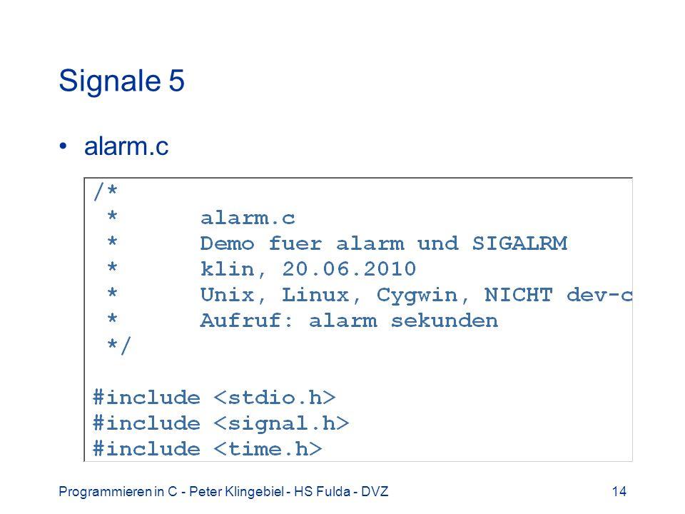 Programmieren in C - Peter Klingebiel - HS Fulda - DVZ14 Signale 5 alarm.c