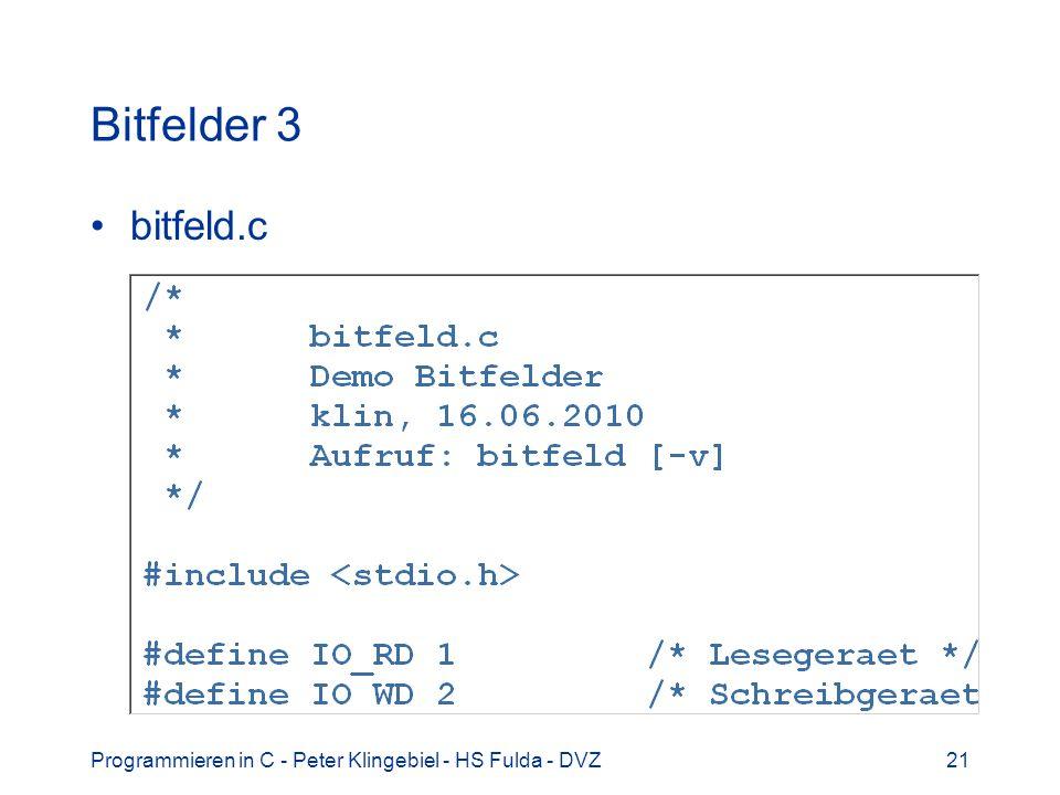 Programmieren in C - Peter Klingebiel - HS Fulda - DVZ21 Bitfelder 3 bitfeld.c