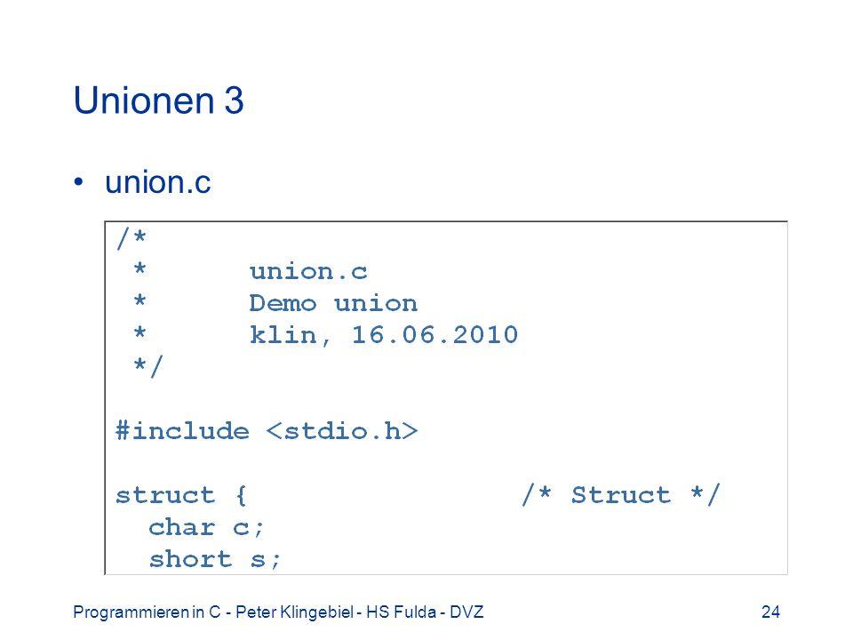 Programmieren in C - Peter Klingebiel - HS Fulda - DVZ24 Unionen 3 union.c
