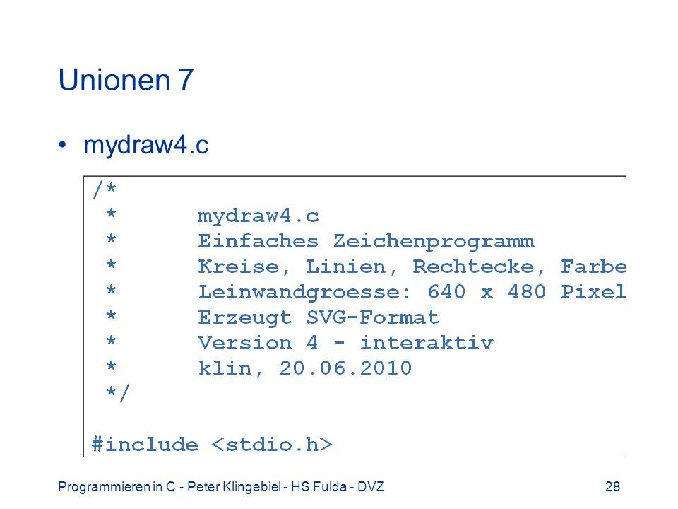 Programmieren in C - Peter Klingebiel - HS Fulda - DVZ28 Unionen 7 mydraw4.c