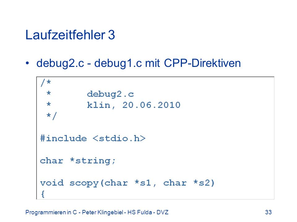 Programmieren in C - Peter Klingebiel - HS Fulda - DVZ33 Laufzeitfehler 3 debug2.c - debug1.c mit CPP-Direktiven