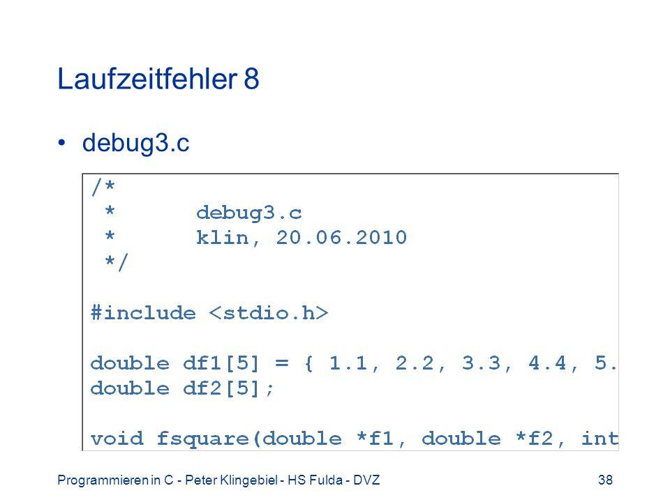 Programmieren in C - Peter Klingebiel - HS Fulda - DVZ38 Laufzeitfehler 8 debug3.c