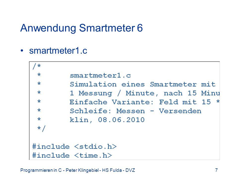 Programmieren in C - Peter Klingebiel - HS Fulda - DVZ7 Anwendung Smartmeter 6 smartmeter1.c