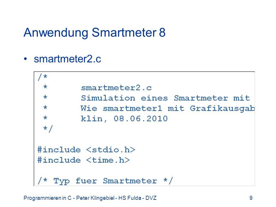 Programmieren in C - Peter Klingebiel - HS Fulda - DVZ9 Anwendung Smartmeter 8 smartmeter2.c