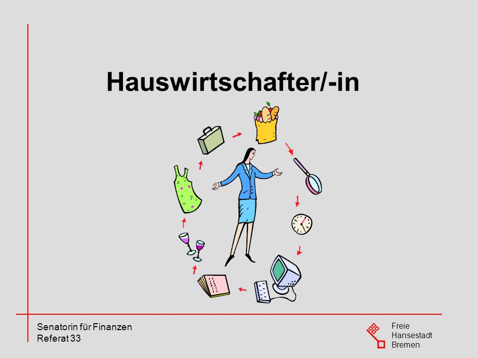 Freie Hansestadt Bremen Senatorin für Finanzen Referat 33 Abschlussnoten Bremen Hauswirtschafter/-in – Abschlussprüfungen - Notenübersichten
