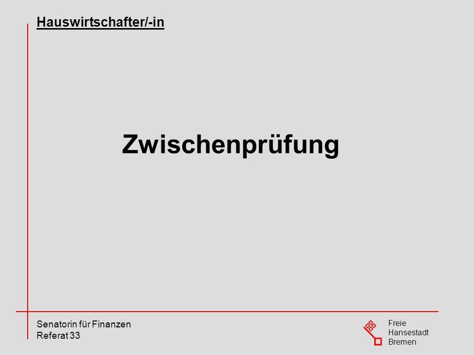 Freie Hansestadt Bremen Senatorin für Finanzen Referat 33 Vergleich der Gesamtergebnisse 2008/2009 und 2009/2010 Hauswirtschafter/-in - Zwischenprüfung