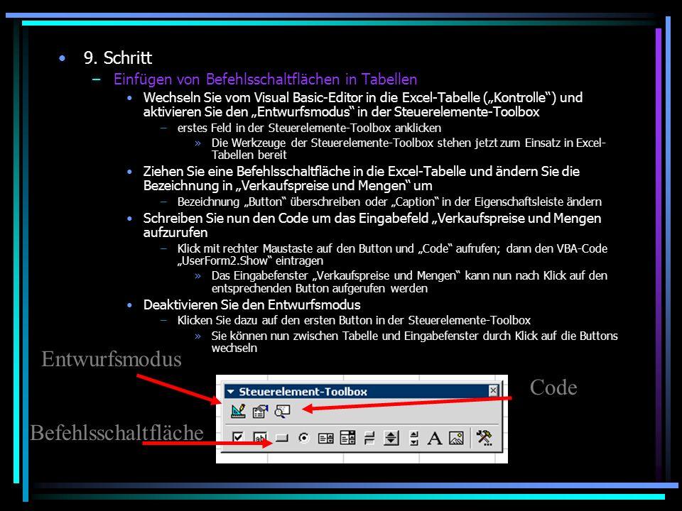 9. Schritt –Einfügen von Befehlsschaltflächen in Tabellen Wechseln Sie vom Visual Basic-Editor in die Excel-Tabelle (Kontrolle) und aktivieren Sie den