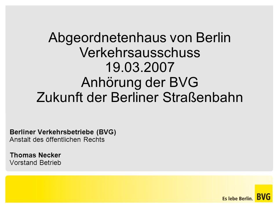 Berliner Verkehrsbetriebe (BVG) Anstalt des öffentlichen Rechts Thomas Necker Vorstand Betrieb Abgeordnetenhaus von Berlin Verkehrsausschuss 19.03.200