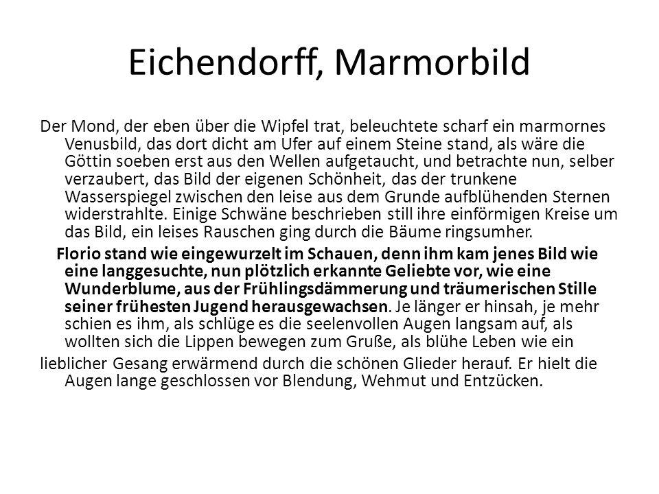 Eichendorff, Marmorbild Der Mond, der eben über die Wipfel trat, beleuchtete scharf ein marmornes Venusbild, das dort dicht am Ufer auf einem Steine s