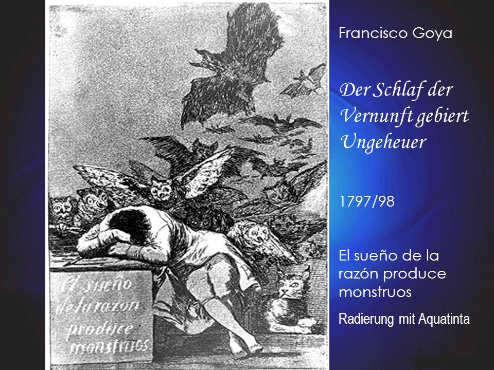 Francisco Goya Der Schlaf der Vernunft gebiert Ungeheuer 1797/98 El sueño de la razón produce monstruos Radierung mit Aquatinta