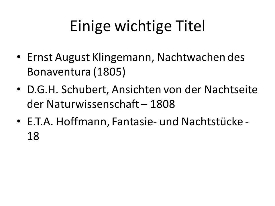 Einige wichtige Titel Ernst August Klingemann, Nachtwachen des Bonaventura (1805) D.G.H.