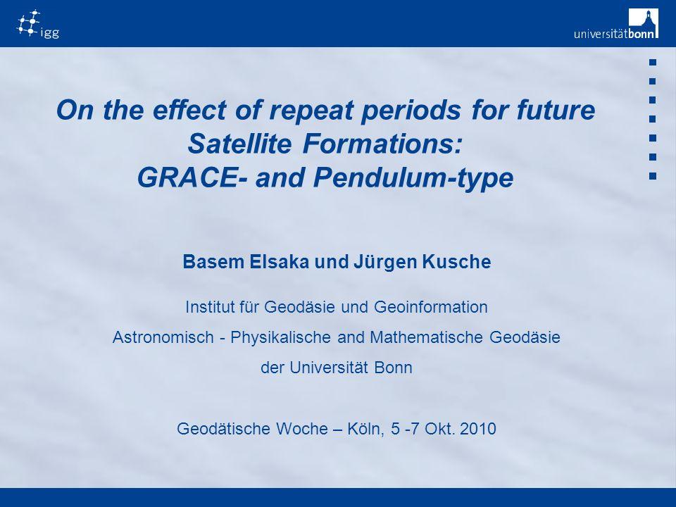 2 Geodätische Woche - Köln, 5.-7. Okt. 2010Basem Elsaka und Jürgen Kusche non-repeat Orbits