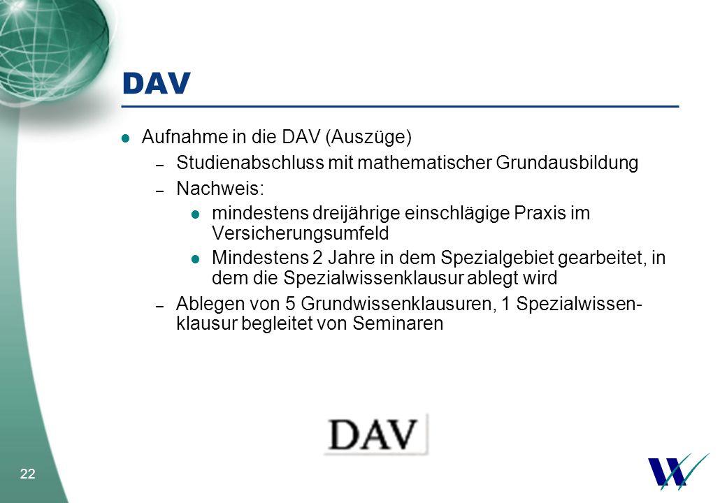 22 DAV Aufnahme in die DAV (Auszüge) – Studienabschluss mit mathematischer Grundausbildung – Nachweis: mindestens dreijährige einschlägige Praxis im V