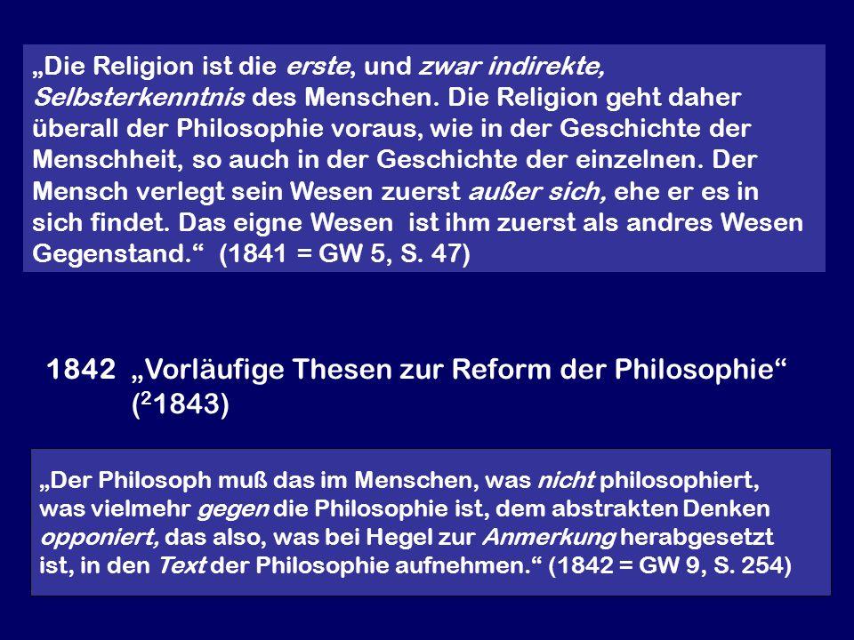 Der Philosoph muß das im Menschen, was nicht philosophiert, was vielmehr gegen die Philosophie ist, dem abstrakten Denken opponiert, das also, was bei