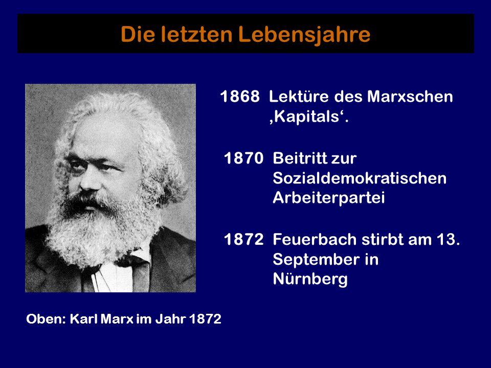 1868 Lektüre des Marxschen Kapitals. 1870 Beitritt zur Sozialdemokratischen Arbeiterpartei Die letzten Lebensjahre Oben: Karl Marx im Jahr 1872 1872Fe