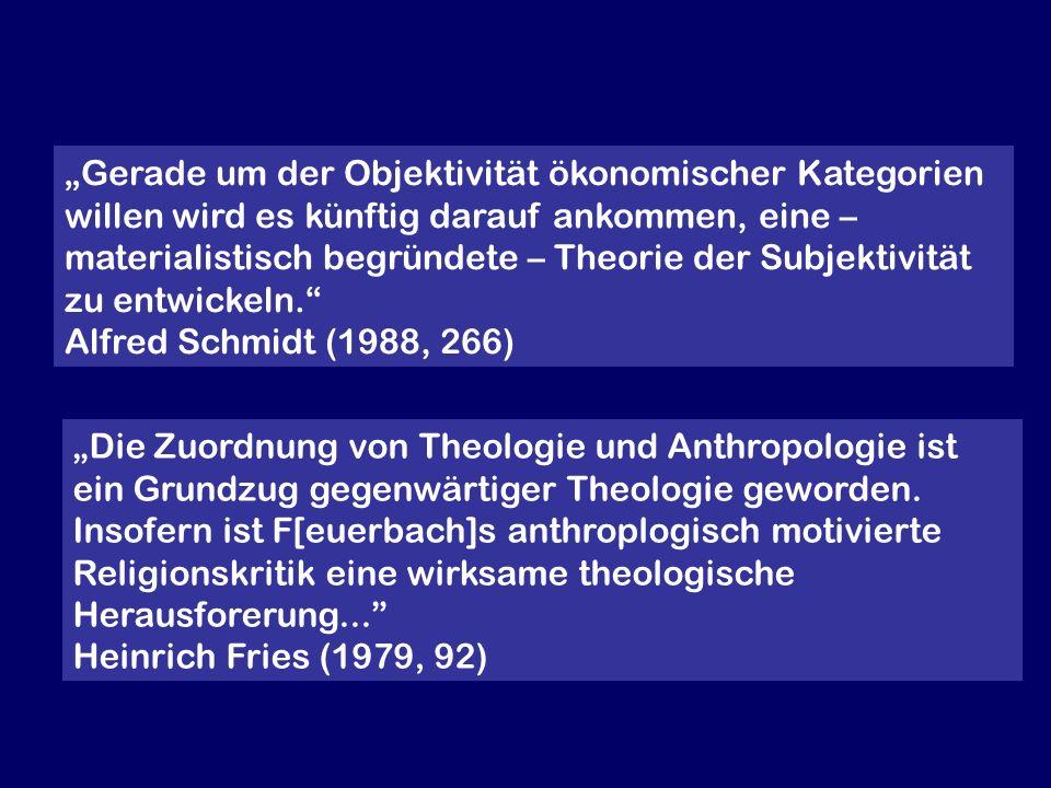 Die Zuordnung von Theologie und Anthropologie ist ein Grundzug gegenwärtiger Theologie geworden. Insofern ist F[euerbach]s anthroplogisch motivierte R