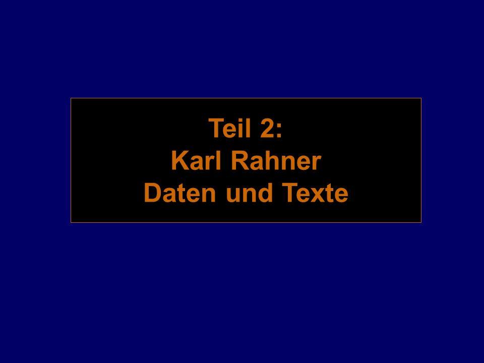 Teil 2: Karl Rahner Daten und Texte