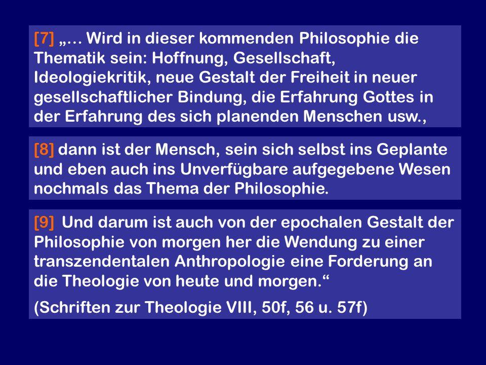 [7] … Wird in dieser kommenden Philosophie die Thematik sein: Hoffnung, Gesellschaft, Ideologiekritik, neue Gestalt der Freiheit in neuer gesellschaft