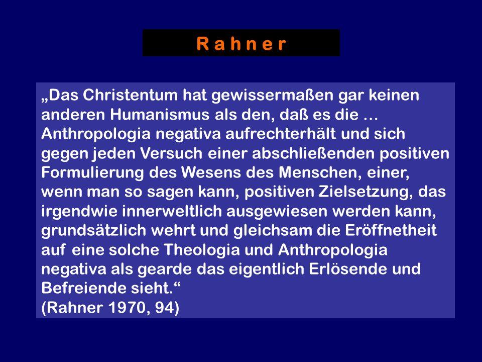 Das Christentum hat gewissermaßen gar keinen anderen Humanismus als den, daß es die … Anthropologia negativa aufrechterhält und sich gegen jeden Versu