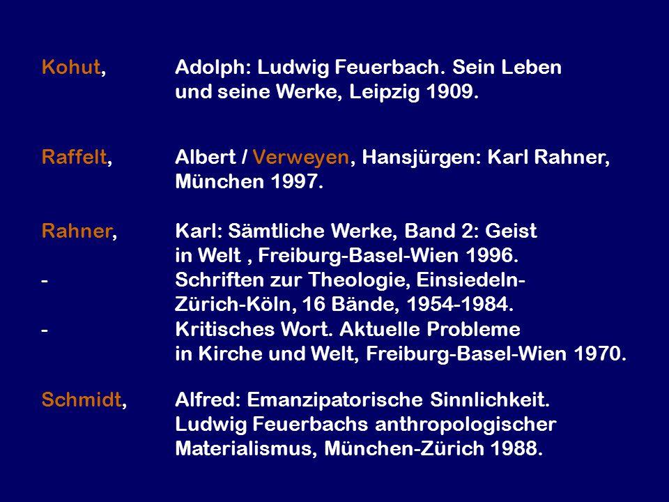Rahner,Karl: Sämtliche Werke, Band 2: Geist in Welt, Freiburg-Basel-Wien 1996. -Schriften zur Theologie, Einsiedeln- Zürich-Köln, 16 Bände, 1954-1984.