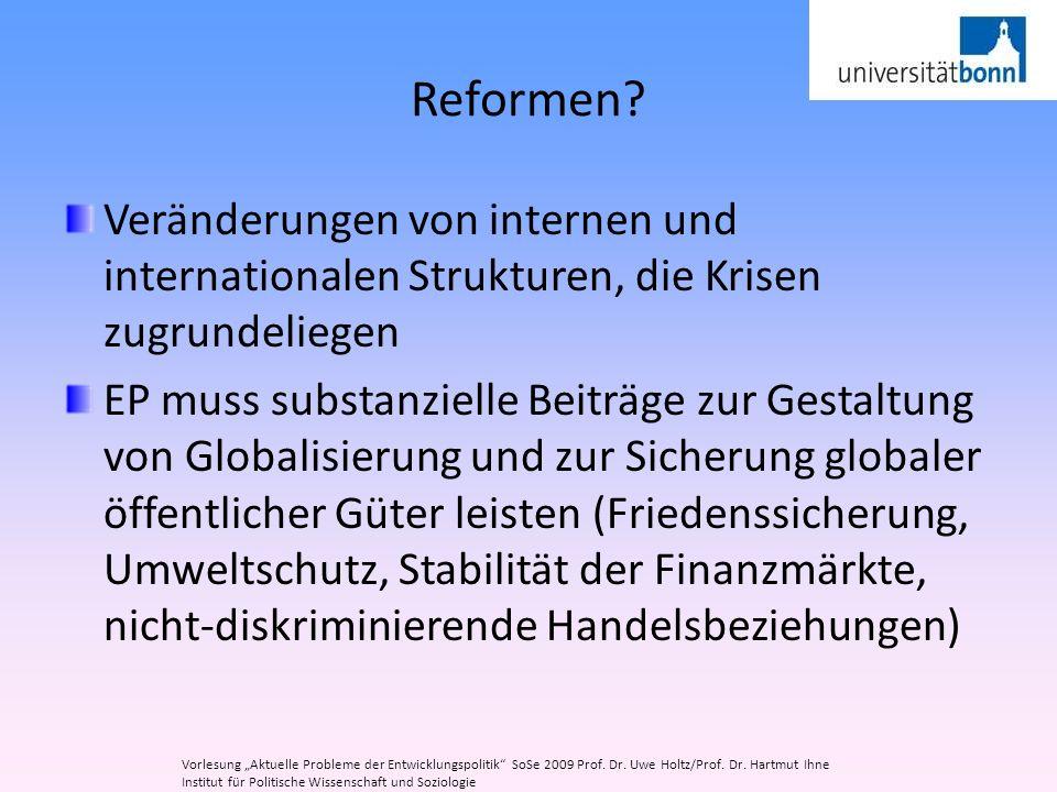 Reformen? Veränderungen von internen und internationalen Strukturen, die Krisen zugrundeliegen EP muss substanzielle Beiträge zur Gestaltung von Globa