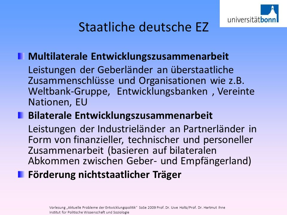 Staatliche deutsche EZ Multilaterale Entwicklungszusammenarbeit Leistungen der Geberländer an überstaatliche Zusammenschlüsse und Organisationen wie z