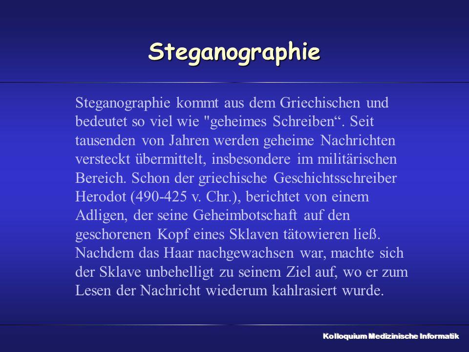 Steganographie Steganographie kommt aus dem Griechischen und bedeutet so viel wie geheimes Schreiben.