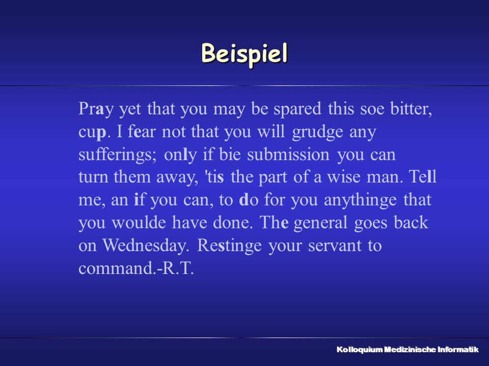 Beispiel Pray yet that you may be spared this soe bitter, cup. I fear not that you will grudge any sufferings; only if bie submission you can turn the