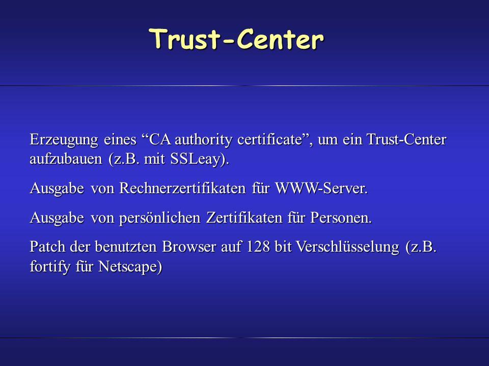 Trust-Center Erzeugung eines CA authority certificate, um ein Trust-Center aufzubauen (z.B.