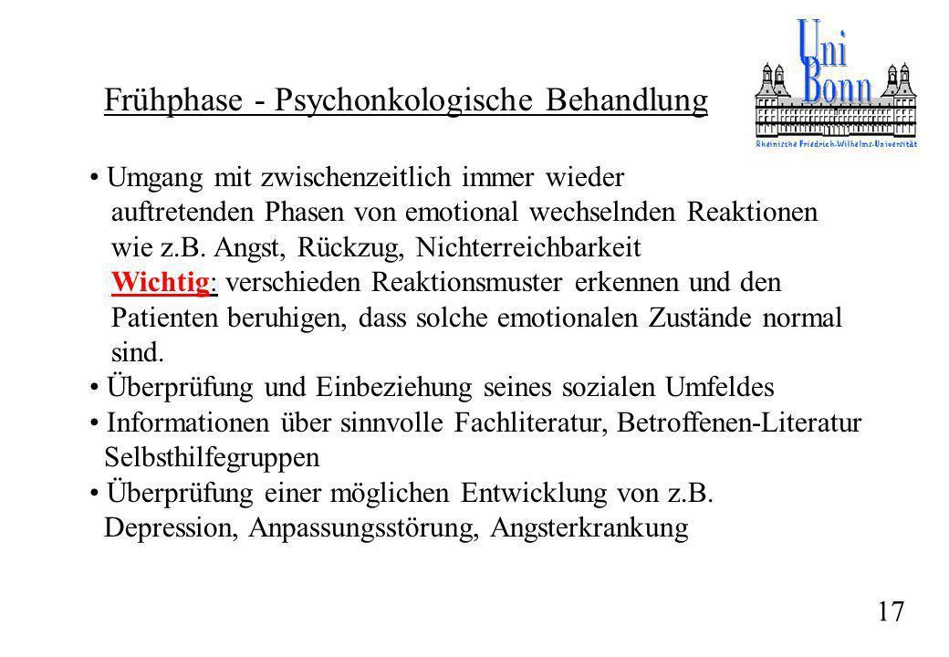 Frühphase - Psychonkologische Behandlung Umgang mit zwischenzeitlich immer wieder auftretenden Phasen von emotional wechselnden Reaktionen wie z.B. An